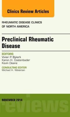 Preclinical Rheumatic Disease, An Issue of Rheumatic Disease Clinics - The Clinics: Internal Medicine 40-4 (Hardback)