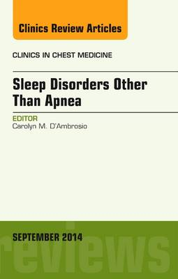 Sleep-Disordered Breathing: Beyond Obstructive Sleep Apnea, An Issue of Clinics in Chest Medicine, An Issue of Clinics in Chest Medicine - The Clinics: Internal Medicine 35-3 (Hardback)