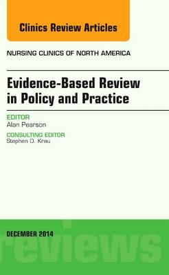 Evidence-Based Review in Policy and Practice, An Issue of Nursing Clinics - The Clinics: Nursing 49-4 (Hardback)
