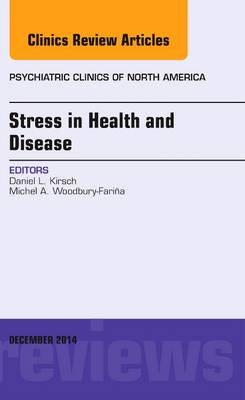Stress in Health and Disease, An Issue of Psychiatric Clinics of North America - The Clinics: Internal Medicine 37-4 (Hardback)