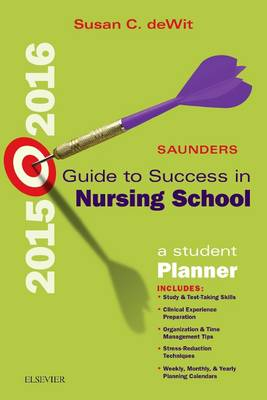 Saunders Guide to Success in Nursing School, 2015-2016: A Student Planner (Spiral bound)