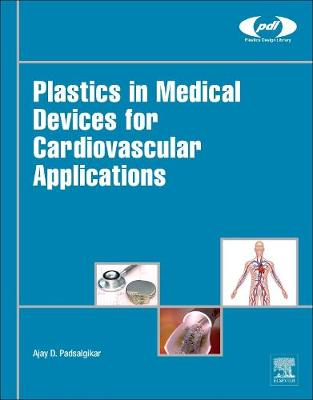 Plastics in Medical Devices for Cardiovascular Applications - Plastics Design Library (Hardback)