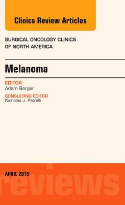 Melanoma, An Issue of Surgical Oncology Clinics of North America - The Clinics: Surgery 24-2 (Hardback)