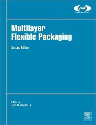 Multilayer Flexible Packaging - Plastics Design Library (Hardback)