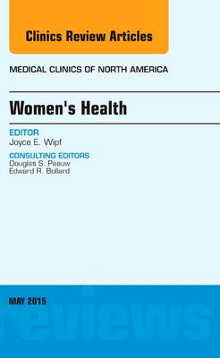 Women's Health, An Issue of Medical Clinics of North America - The Clinics: Internal Medicine 99-3 (Hardback)