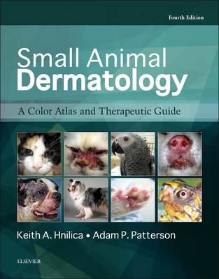 Small Animal Dermatology: A Color Atlas and Therapeutic Guide (Hardback)