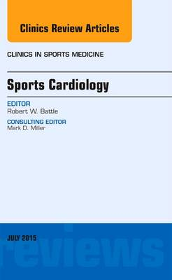 Sports Cardiology, An Issue of Clinics in Sports Medicine - The Clinics: Orthopedics 34-3 (Hardback)