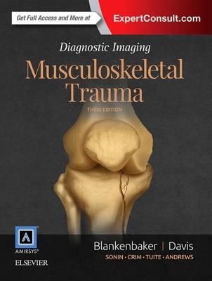 Diagnostic Imaging: Musculoskeletal Trauma - Diagnostic Imaging (Hardback)