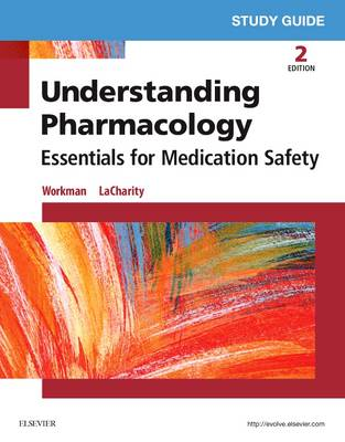 Study Guide for Understanding Pharmacology: Essentials for Medication Safety (Paperback)