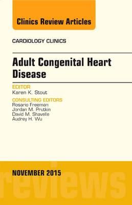 Adult Congenital Heart Disease, An Issue of Cardiology Clinics: Volume 33-4 - The Clinics: Internal Medicine (Hardback)