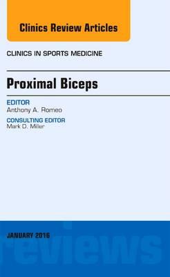 Proximal Biceps, An Issue of Clinics in Sports Medicine - The Clinics: Orthopedics 35-1 (Hardback)