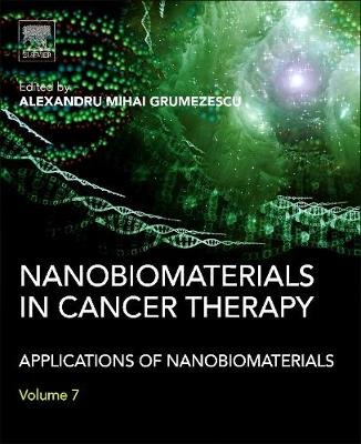 Nanobiomaterials in Cancer Therapy: Applications of Nanobiomaterials (Hardback)