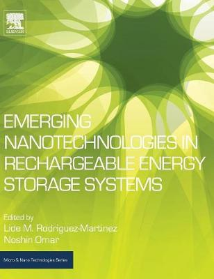 Emerging Nanotechnologies in Rechargeable Energy Storage Systems - Micro & Nano Technologies (Hardback)