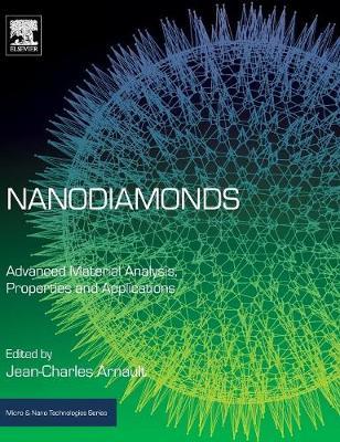 Nanodiamonds: Advanced Material Analysis, Properties and Applications - Micro & Nano Technologies (Hardback)
