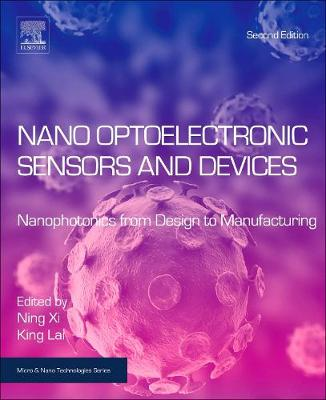 Nano Optoelectronic Sensors and Devices: Nanophotonics from Design to Manufacturing (Hardback)