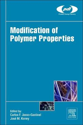 Modification of Polymer Properties - Plastics Design Library (Hardback)