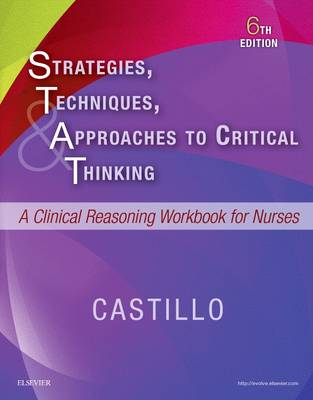 Strategies, Techniques, & Approaches to Critical Thinking: A Clinical Reasoning Workbook for Nurses (Paperback)