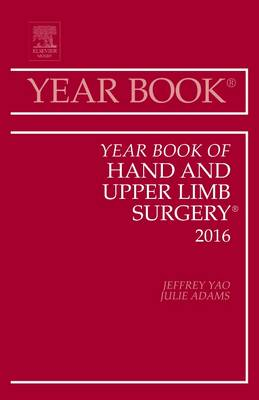 Year Book of Hand and Upper Limb Surgery 2016 - Year Books 2016 (Hardback)