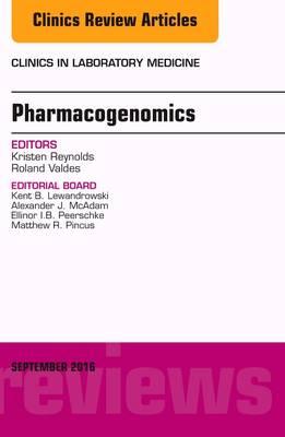 Pharmacogenomics and Precision Medicine, An Issue of the Clinics in Laboratory Medicine - The Clinics: Internal Medicine 36-3 (Hardback)