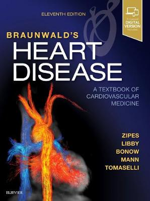 Braunwald's Heart Disease: A Textbook of Cardiovascular Medicine, Single Volume (Hardback)