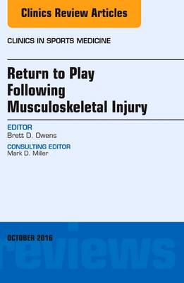 Return to Play Following Musculoskeletal Injury, An Issue of Clinics in Sports Medicine - The Clinics: Orthopedics 35-4 (Hardback)