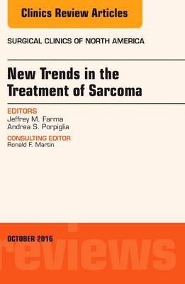 New Trends in the Treatment of Sarcoma: An Issue of Surgical Clinics of North America - The Clinics: Surgery 96-5 (Hardback)