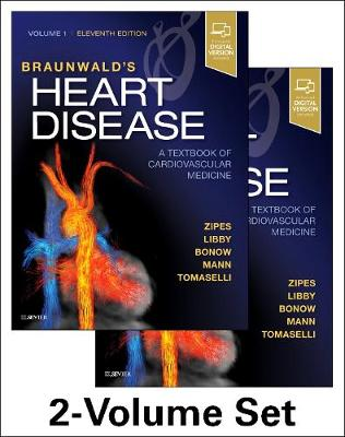 Braunwald's Heart Disease: A Textbook of Cardiovascular Medicine, 2-Volume Set (Hardback)