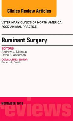 Ruminant Surgery, An Issue of Veterinary Clinics of North America: Food Animal Practice - The Clinics: Veterinary Medicine 32-3 (Hardback)
