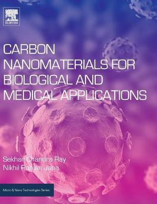 Carbon Nanomaterials for Biological and Medical Applications - Micro & Nano Technologies (Hardback)