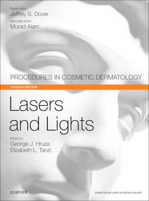 Lasers and Lights: Procedures in Cosmetic Dermatology Series - Procedures in Cosmetic Dermatology (Hardback)