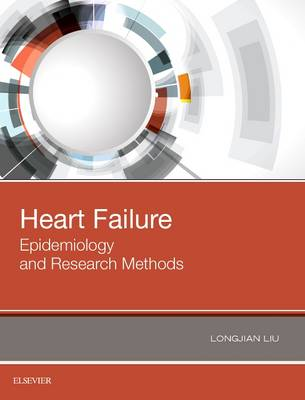 Heart Failure: Epidemiology and Research Methods (Hardback)
