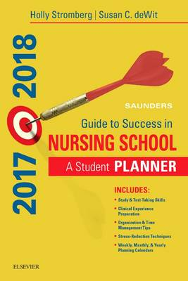 Saunders Guide to Success in Nursing School, 2017-2018: A Student Planner (Spiral bound)