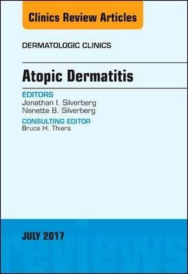 Atopic Dermatitis, An Issue of Dermatologic Clinics - The Clinics: Dermatology 35-3 (Hardback)