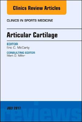 Articular Cartilage, An Issue of Clinics in Sports Medicine - The Clinics: Orthopedics 36-3 (Hardback)