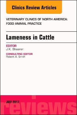 Lameness in Cattle, An Issue of Veterinary Clinics of North America: Food Animal Practice - The Clinics: Veterinary Medicine 33-2 (Hardback)