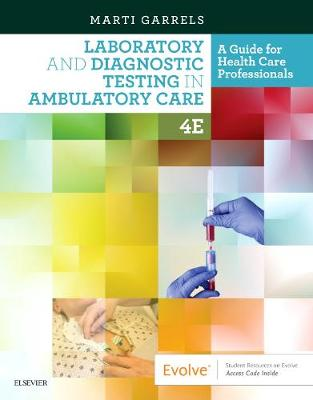 Laboratory and Diagnostic Testing in Ambulatory Care: A Guide for Health Care Professionals (Paperback)