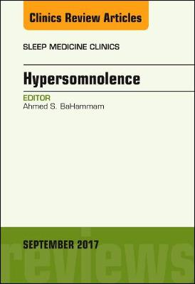 Hypersomnolence, An Issue of Sleep Medicine Clinics - The Clinics: Internal Medicine 12-3 (Hardback)