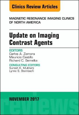 Update on Imaging Contrast Agents, An Issue of Magnetic Resonance Imaging Clinics of North America - The Clinics: Radiology 25-4 (Hardback)