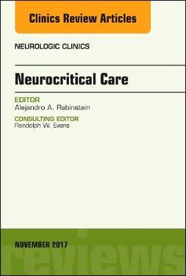 Neurocritical Care, An Issue of Neurologic Clinics - The Clinics: Radiology 35-4 (Hardback)