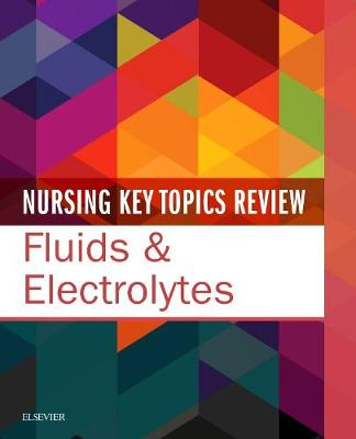 Nursing Key Topics Review: Fluids & Electrolytes (Paperback)