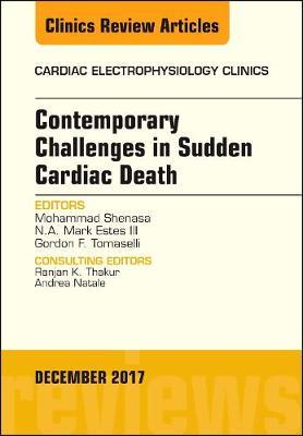 Contemporary Challenges in Sudden Cardiac Death, An Issue of Cardiac Electrophysiology Clinics - The Clinics: Internal Medicine 9-4 (Hardback)