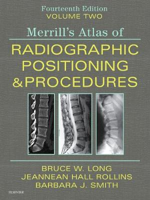 Merrill's Atlas of Radiographic Positioning and Procedures - Volume 2 (Hardback)
