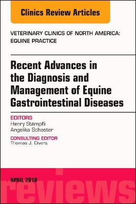 Equine Gastroenterology, An Issue of Veterinary Clinics of North America: Equine Practice - The Clinics: Veterinary Medicine 34-1 (Hardback)