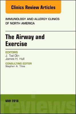 The Airway and Exercise, An Issue of Immunology and Allergy Clinics of North America - The Clinics: Internal Medicine 38-2 (Hardback)