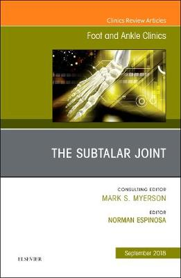 The Subtalar Joint, An issue of Foot and Ankle Clinics of North America - The Clinics: Orthopedics 23-3 (Hardback)