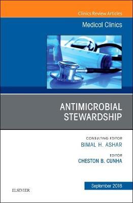 Antimicrobial Stewardship, An Issue of Medical Clinics of North America - The Clinics: Internal Medicine 102-5 (Hardback)