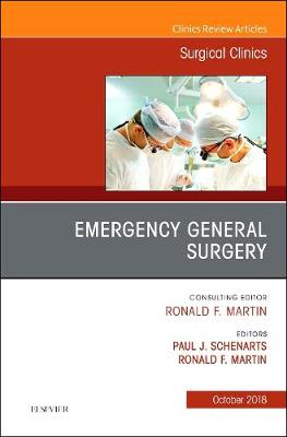 Emergency General Surgery, An Issue of Surgical Clinics - The Clinics: Surgery 98-5 (Hardback)