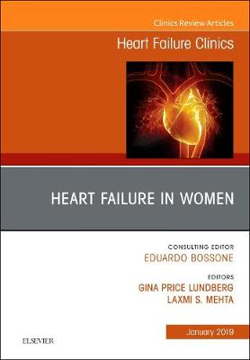 Heart Failure in Women, An Issue of Heart Failure Clinics - The Clinics: Internal Medicine 15-1 (Hardback)