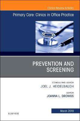 Prevention and Screening, An Issue of Primary Care: Clinics in Office Practice - The Clinics: Internal Medicine 46-1 (Hardback)
