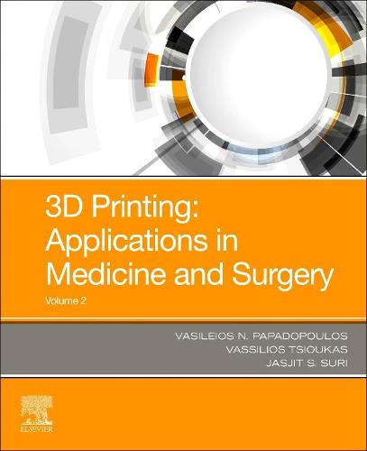 3D Printing: Applications in Medicine and Surgery Volume 2 (Paperback)